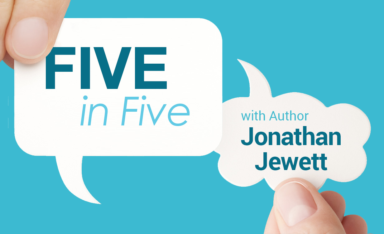 Five in Five with Jonathan Jewett